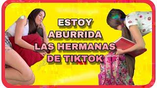 """""""ESTOY ABURRIDA"""" (las hermanas de tiktok)"""
