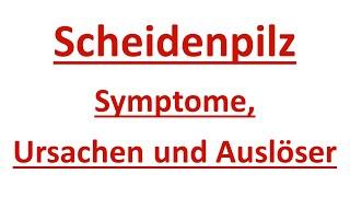Scheidenpilz: Symptome, Ursachen und Auslöser