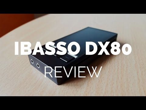 Review: Ibasso DX80 Digital Audio Player