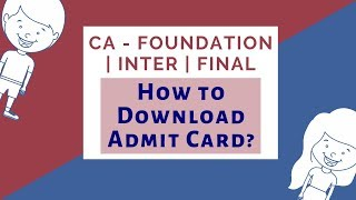How to Download CA Foundation Inter Final Admit Card | ICAI Exams