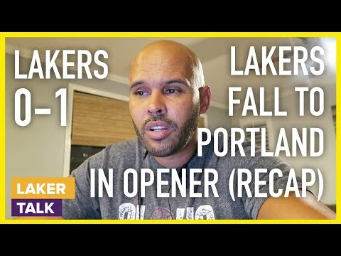 Lakers Fall to Portland in Season Opener [Recap] - My Thoughts