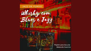 Whisky com Blues e Jazz