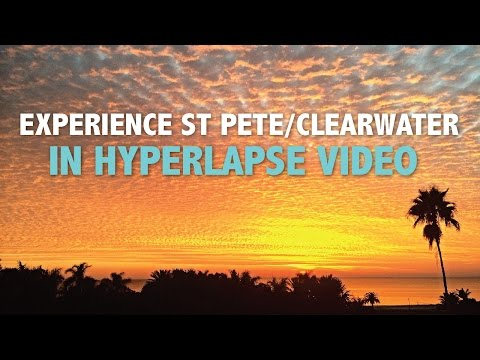 Experience St. Pete / Clearwater, Florida's Film Destination - Hyperlapse Video