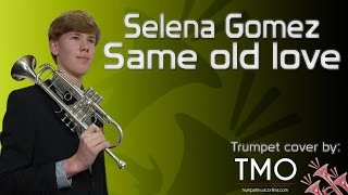 Selena Gomez - Same old love (TMO Cover)