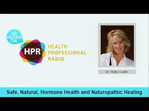 Safe, Natural, Hormone Health and Naturopathic Healing