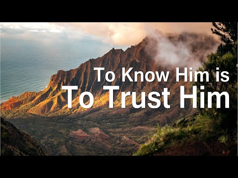 """""""To Know Him Is To Trust Him"""" by Dr. Sandra Kennedy"""