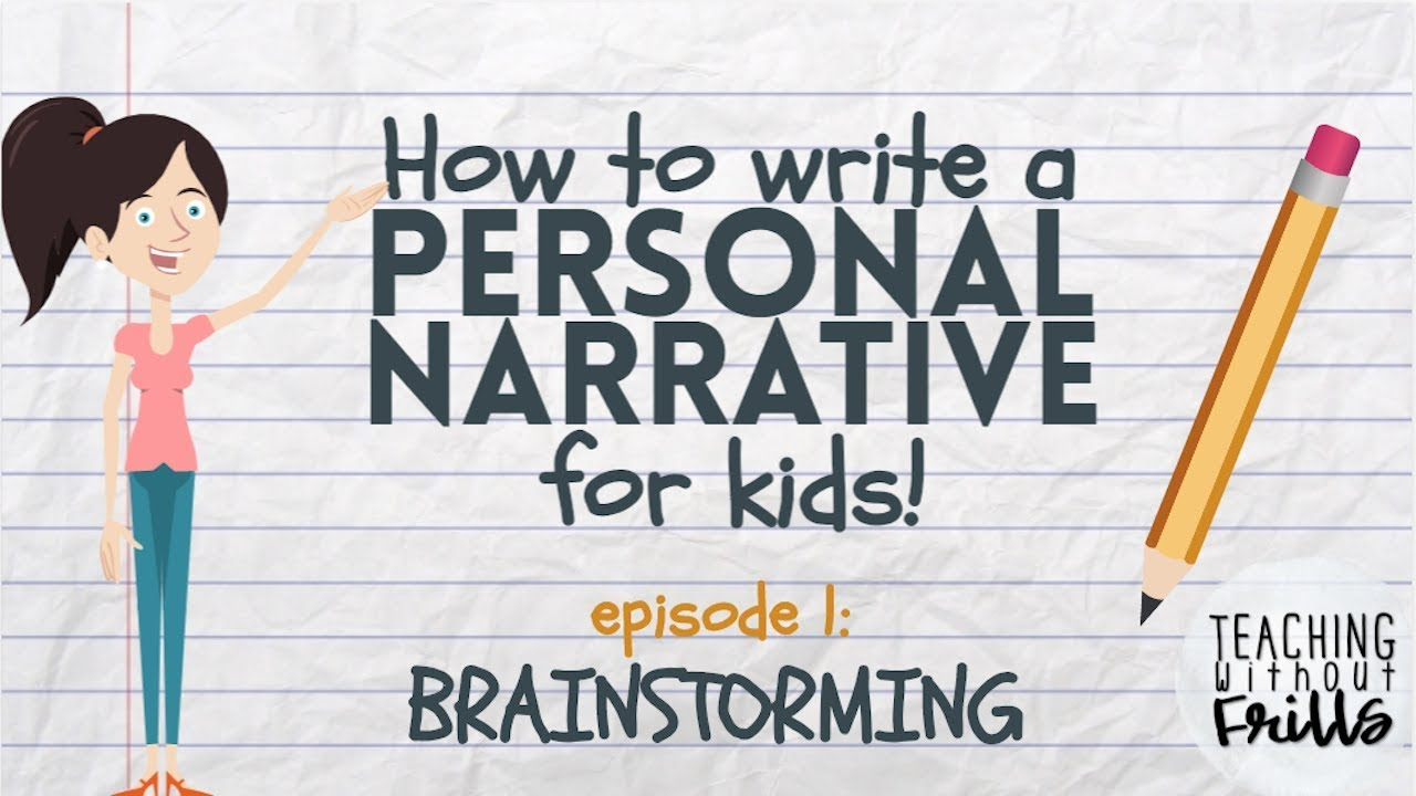hight resolution of Writing a Personal Narrative: Brainstorming a Story for Kids - YouTube