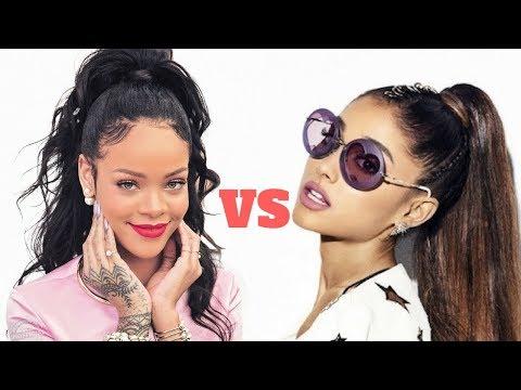 Ariana Grande Vs Rihanna