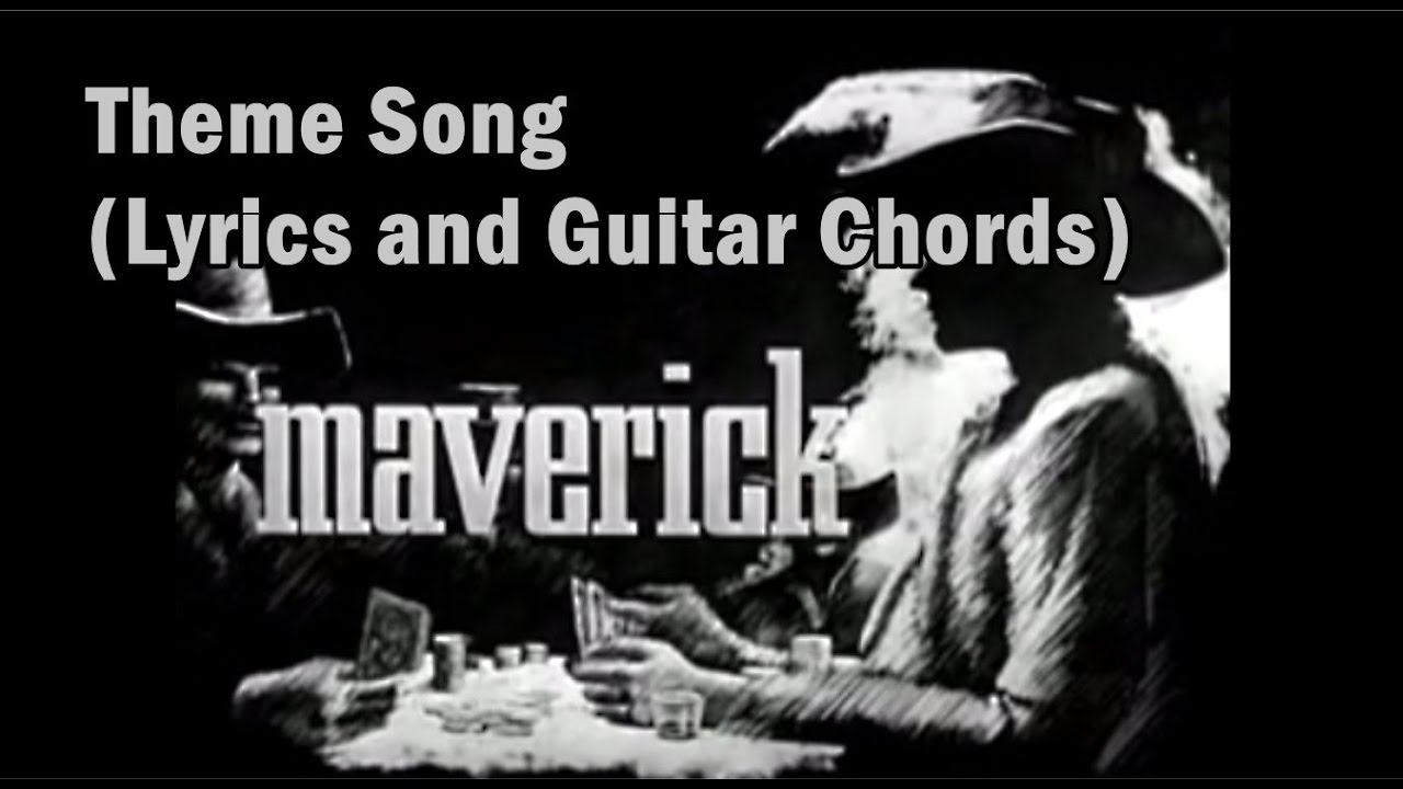 maverick theme song lyrics and guitar chords youtube. Black Bedroom Furniture Sets. Home Design Ideas