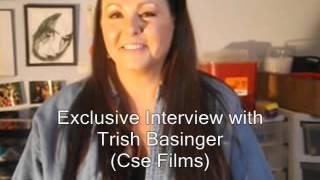 Exclusive Interview with Trish Basinger / Cse Films