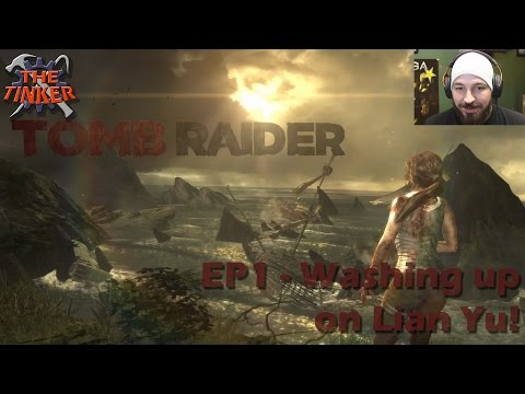 Tomb Raider(2013) Ep01 - Washing up on Lian Yu