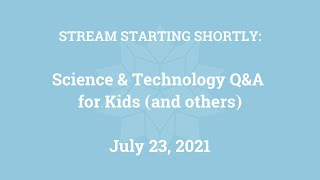 Science & Technology Q&A for Kids (and others) [Part 56]