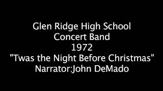 """Twas the Night Before Christmas"" Glen Ridge High School Concert Band 1972 Narrator:John DeMado"