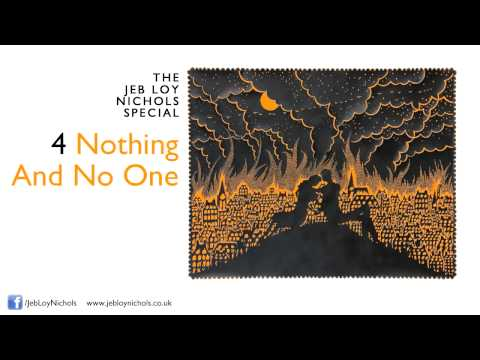Jeb Loy Nichols - Nothing And No One