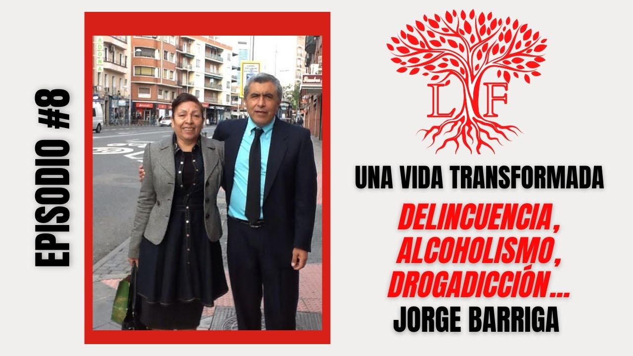 Dejo las drogas por el poder de Dios  - Testimonio Jorge Barriga - Capítulo #8