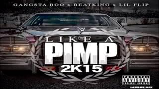 Beat King Ft. Gangsta Boo & Lil Flip - Like A Pimp (2015)