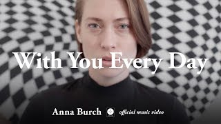 Anna Burch - With You Every Day [OFFICIAL MUSIC VIDEO]