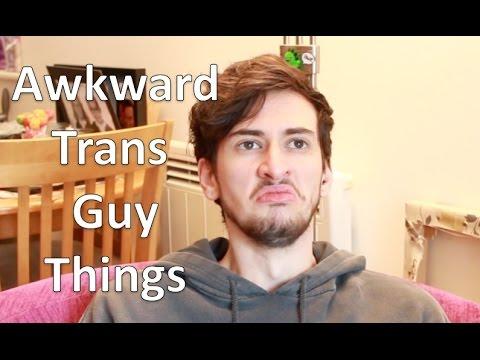 Awkward Trans Guy Things