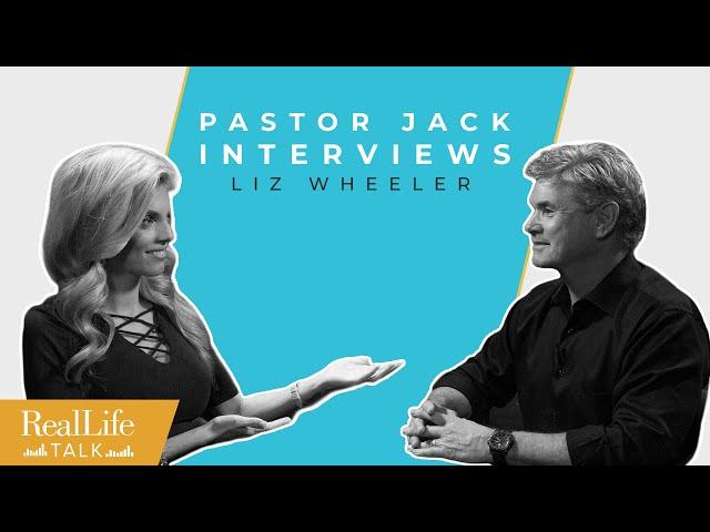 Ep.020 | Jack Hibbs Interviews Liz Wheeler | Real Life Talk