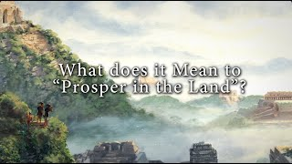 """What does it Mean to""""Prosper in the Land""""? Knowhy #116"""