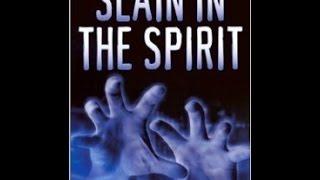 Slain in what Spirit ? Vs Ruach HaKodesh