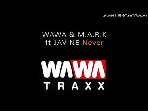 Wawa & M.A.R.K feat. Javine - Never (Original Mix)