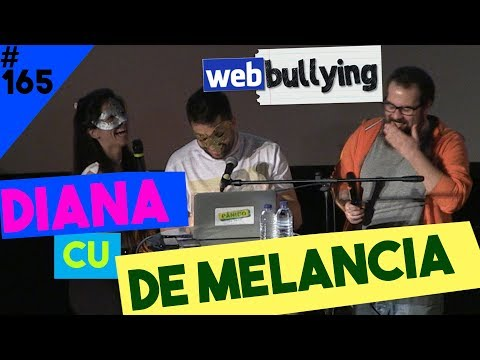 WEBBULLYING #165 - DIANA CU DE MELANCIA (Lisboa, Portugal)