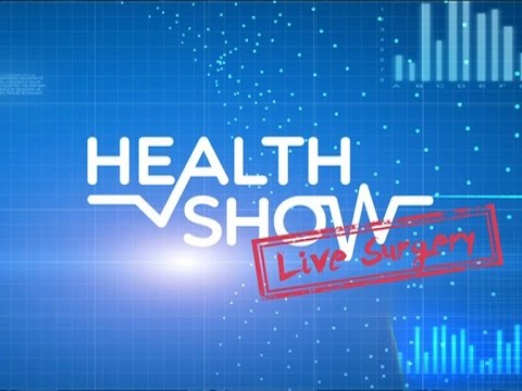 Health Show: (Live Surgery) Cataract - Full Show Ep4