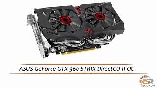 ASUS GeForce GTX 960 STRIX DirectCU II OC - обзор видеокарты