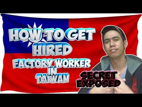 HOW TO GET HIRED - FACTORY WORKER IN TAIWAN 🇹🇼 SECRET EXPOSED