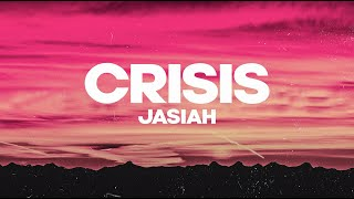 Jasiah - Crisis (Lyrics) ♪