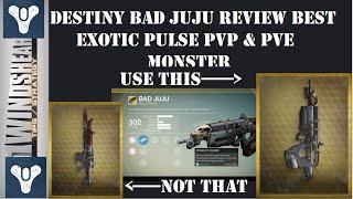 Destiny Bad JuJu Review Best Exotic Pulse