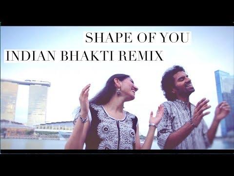 Shape of You (Indian Remix Bhakti) - Aks & Lakshmi