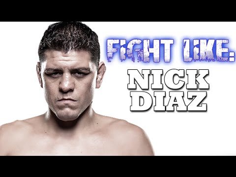 How To Fight Like Nick Diaz: 3 Signature Moves