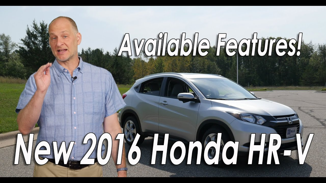 The 2016 Honda Hrv Available Features