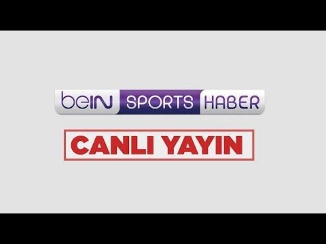 beIN SPORTS HABER Canlı Yayını | #beINSPORTS