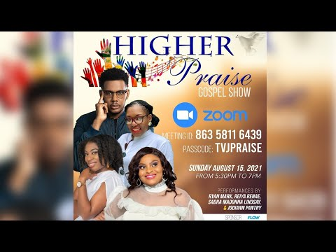 Higher Praise Gospel Show - August 15, 5:35 p.m. to  7:00 p.m.