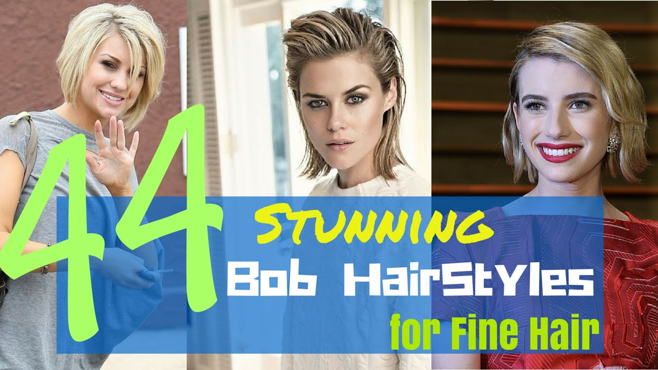 44 Stunning Bob Hairstyles For Fine Hair 2015 Youtube