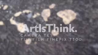 ArtIsThink : (Camera Test) Fujifilm FinePix T300
