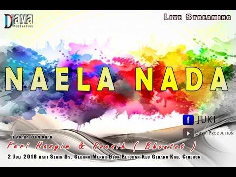 Live Streaming NAELA NADA 02 JULI 2018 DI GEBANG MEKAR - GEBANG - CIREBON Mp3