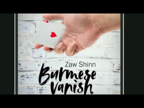 Burmese Vanish by Zaw Shinn & Mario Tarasini - YouTube