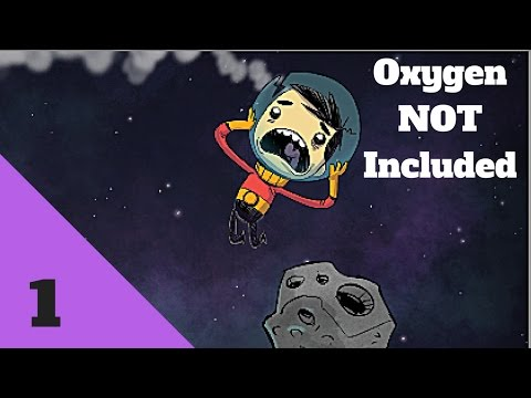 Oxygen Not Included -- Let's Play -- We Cover The Basics