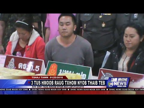 SUAB HMONG NEWS: 3 Hmong arrested in Thailand for drug traffic related