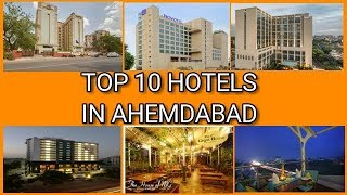 TOP 10 HOTELS IN AHEMNDABAD