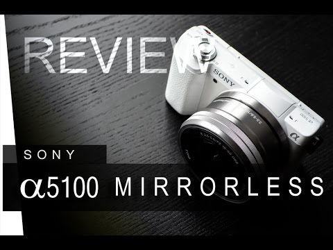 SONY A5100 Mirrorless Camera- Review (Photo & Video comparison)