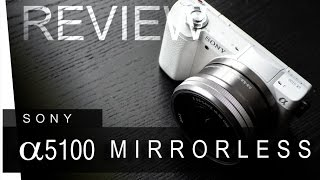 SONY A5100 Mirrorless Camera - Review Photo amp Video comparison
