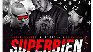 Superbien Remix - El Taiger x Jacob Forever x Chacal - by Dj Conds