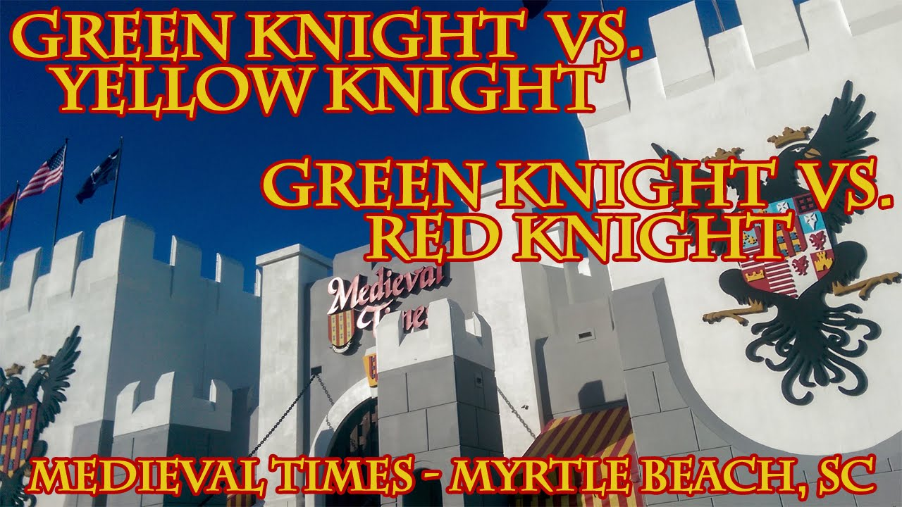 Meval Times Dinner Tournament Green Knight Vs Yellow Red Myrtle Beach Sc