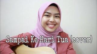 Download Lagu Sampai Ke Hari Tua - Aizat Amdan (cover by Sheryl Shazwanie) mp3