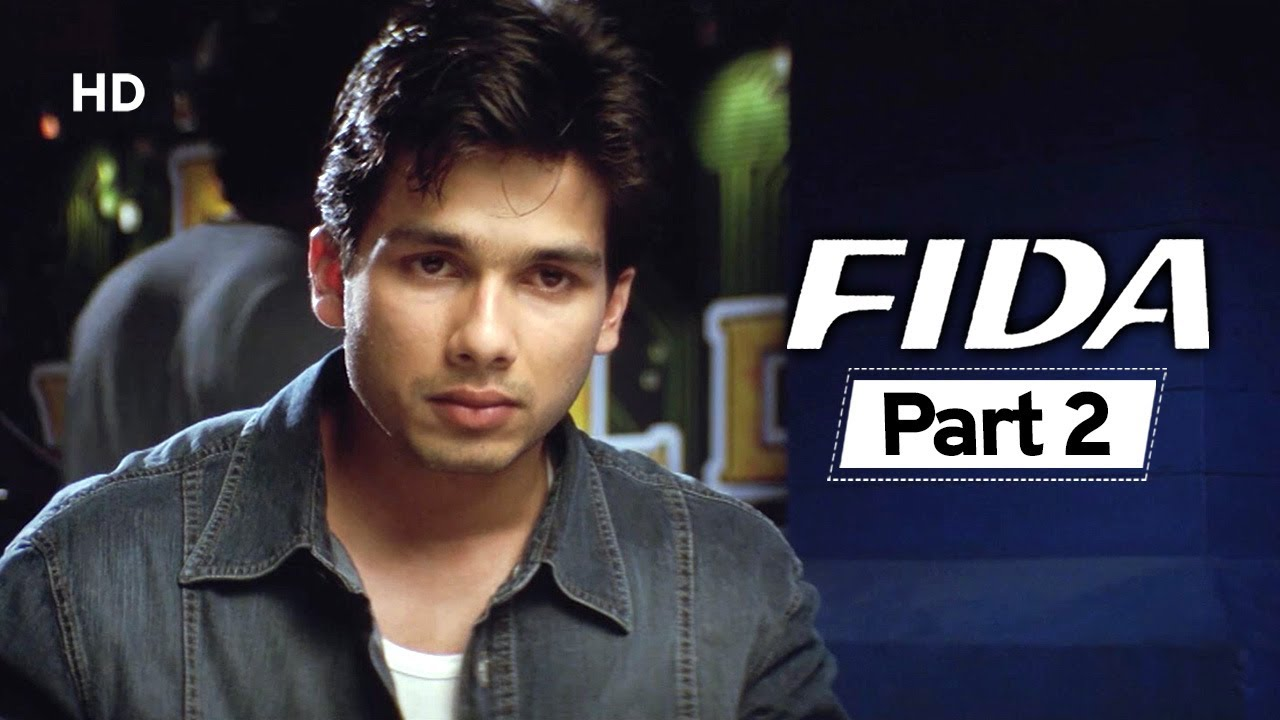 Download Fida - Movie In Parts 02 - Kareena Kapoor - Shahid Kapoor - Bollywood Romantic Movie